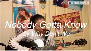 Nobody Gotta Know - Why Don't We (cover by Tiara)