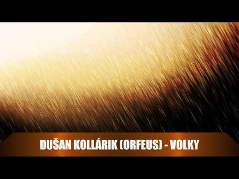 Dušan Kollárik (Orfeus) - Volky