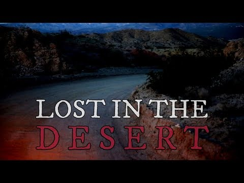 10 TRUE Scary Lost In The Desert Stories