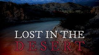 10 Scary Lost In The Desert Stories