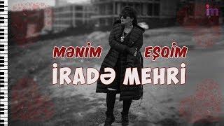 Irade Mehri - Menim esqim 2019 (Official Audio)