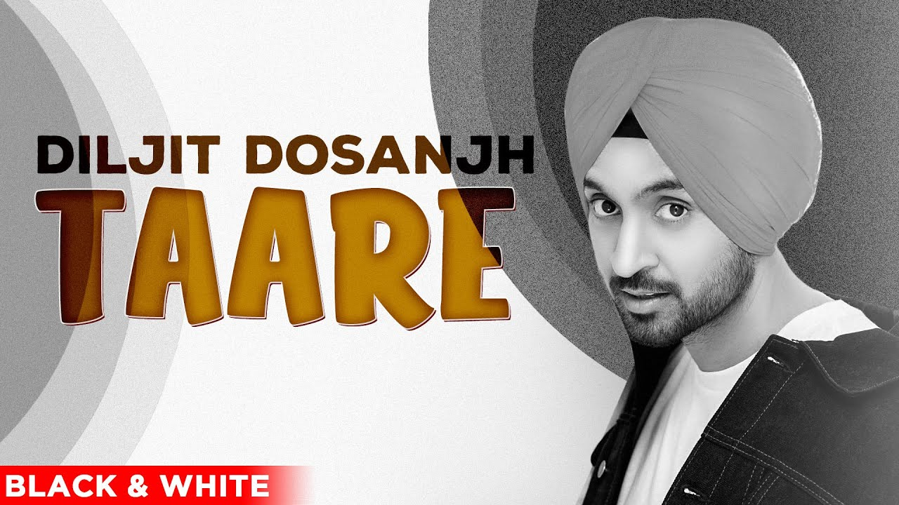 Taare (Official B&W Video) | Diljit Dosanjh | Neeru Bajwa | Mandy Takhar|Exclusive Punjabi Song on NewSongsTV & Youtube