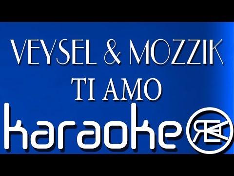 VEYSEL & MOZZIK - TI AMO ( Karaoke Lyrics )