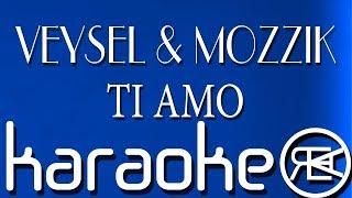 VEYSEL & MOZZIK - TI AMO ( Karaoke Lyrics)