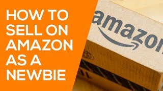 How to Sell on Amazon as a BEGINNER (The 4-Step System to Selling on Amazon)