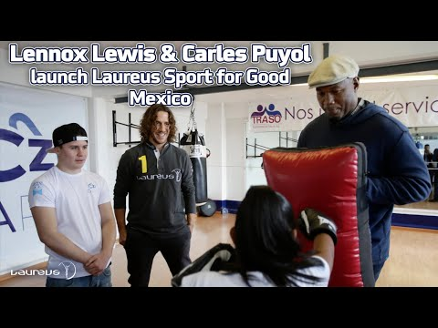 Lennox Lewis and Carles Puyol launch Laureus Sport for Good Mexico