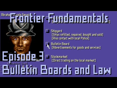 Frontier Fundamentals - Episode 3 - Bulletin Board, the Law and the lack of exploding heads