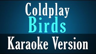 Coldplay - Birds - Karaoke Version