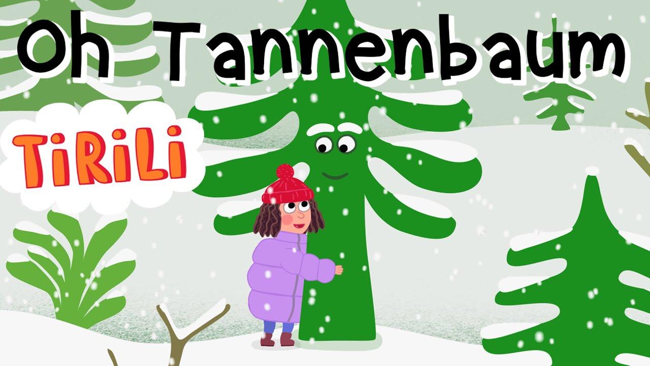 O Tannenbaum Kinderlied.O Tannenbaum Tirili Kinderlieder Zum Mitsingen