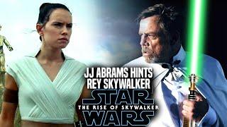 The Rise Of Skywalker JJ Abrams Hints Rey Skywalker! (Star Wars Episode 9)