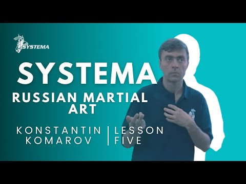 Systema Russian Martial Art  Lesson 5.  Fear. By Konstantin