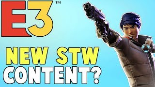 Save The World Content At E3? Free Announcement Soon? | Fortnite Save The World News