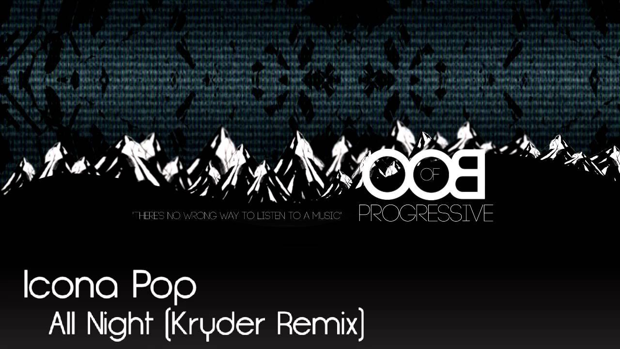 icona pop all night kryder remix