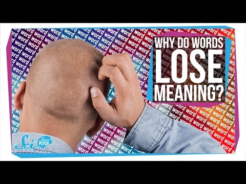 Why Does a Word Sometimes Lose All Meaning?