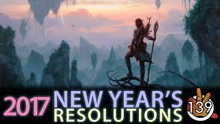 what would you change in 2017 new year s resolutions   the command zone 139