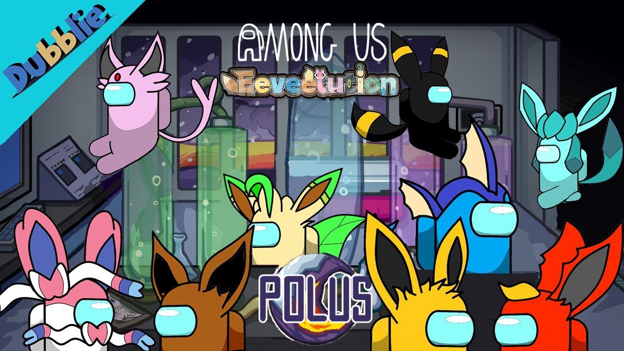 Among Us with 9 EEVEELUTION - Part2 in Polus  (Pokemon Animation)