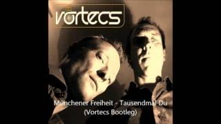 Münchener Freiheit  Tausendmal Du (Vortecs Bootleg)
