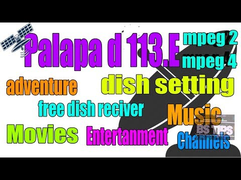 Palapa D 113 E dish setting and channel list