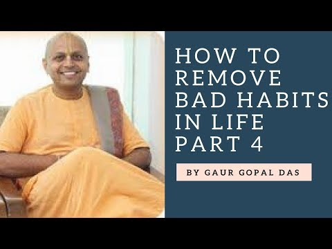 How To Remove Bad Habits In Life By Gaur Gopal Das 2018 Part 4 HD | Motivational Video