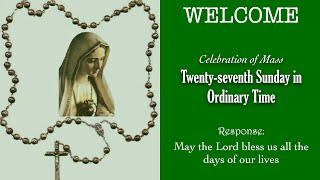 Mass, Twenty-seventh Sunday in Ordinary Time 2021