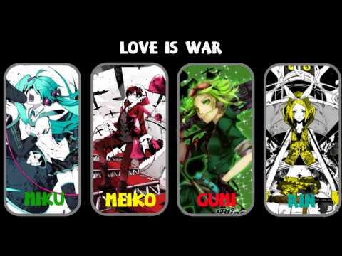 Love Is War 4 Girl Chorus (Miku, Meiko, Gumi, And Rin)
