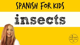 Insects in Spanish | Spanish Lessons for Kids