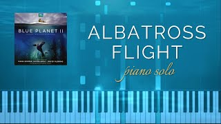 Albatross Flight - From Blue Planet II (Piano Solo + Tutorial)