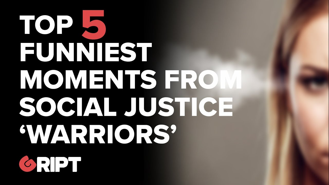 Top 5 Funniest Moments From Social Justice Warriors  #gript