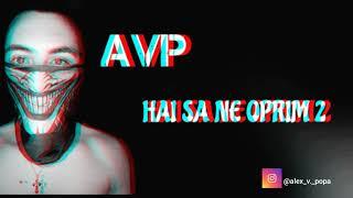 6. AVP - HAI SA NE OPRIM 2 (prod.MefBeats)