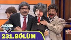Güldür Güldür Show 231.Bölüm (Tek Parça Full HD)