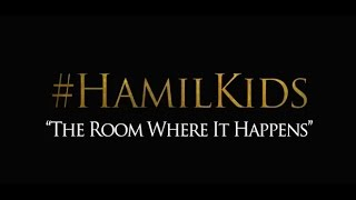 """The Room Where It Happens"" #Hamilkids"