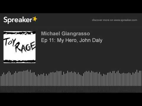 Ep 11: My Hero, John Daly