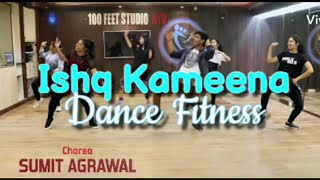 ISHQ KAMEENA Bollywood Dance Workout | Dance Choreography | FITNESS DANCE With SUMIT