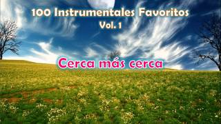 100 Instrumentales Favoritos vol. 1 - 051 Cerca mas cerca