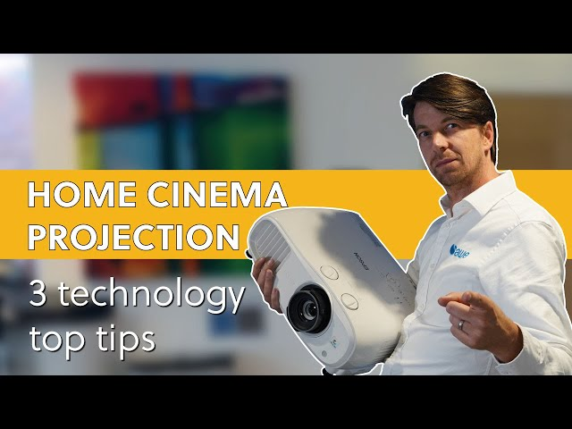 3 Things to look for in a Home Cinema Projector
