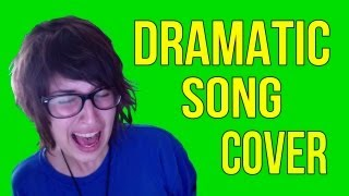 Dramatic Song Cover (Mellow Live)