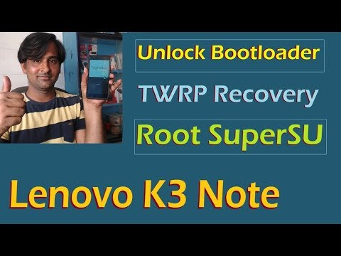How to Root and Install TWRP Recovery in Lenovo K3 Note (Magisk and SuperSU)