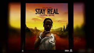 Colossal Rhyme - Stay Real