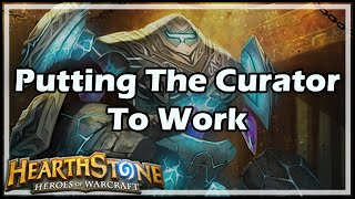 [Hearthstone] Putting The Curator To Work