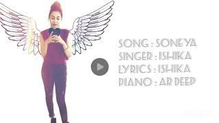 Soneya | Ishika | Piano - Ar Deep | Latest Punjabi Song 2018 ( Lyrical Video)