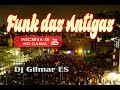 Funk Das Antigas Mixada Dj Gilmar ES mp3