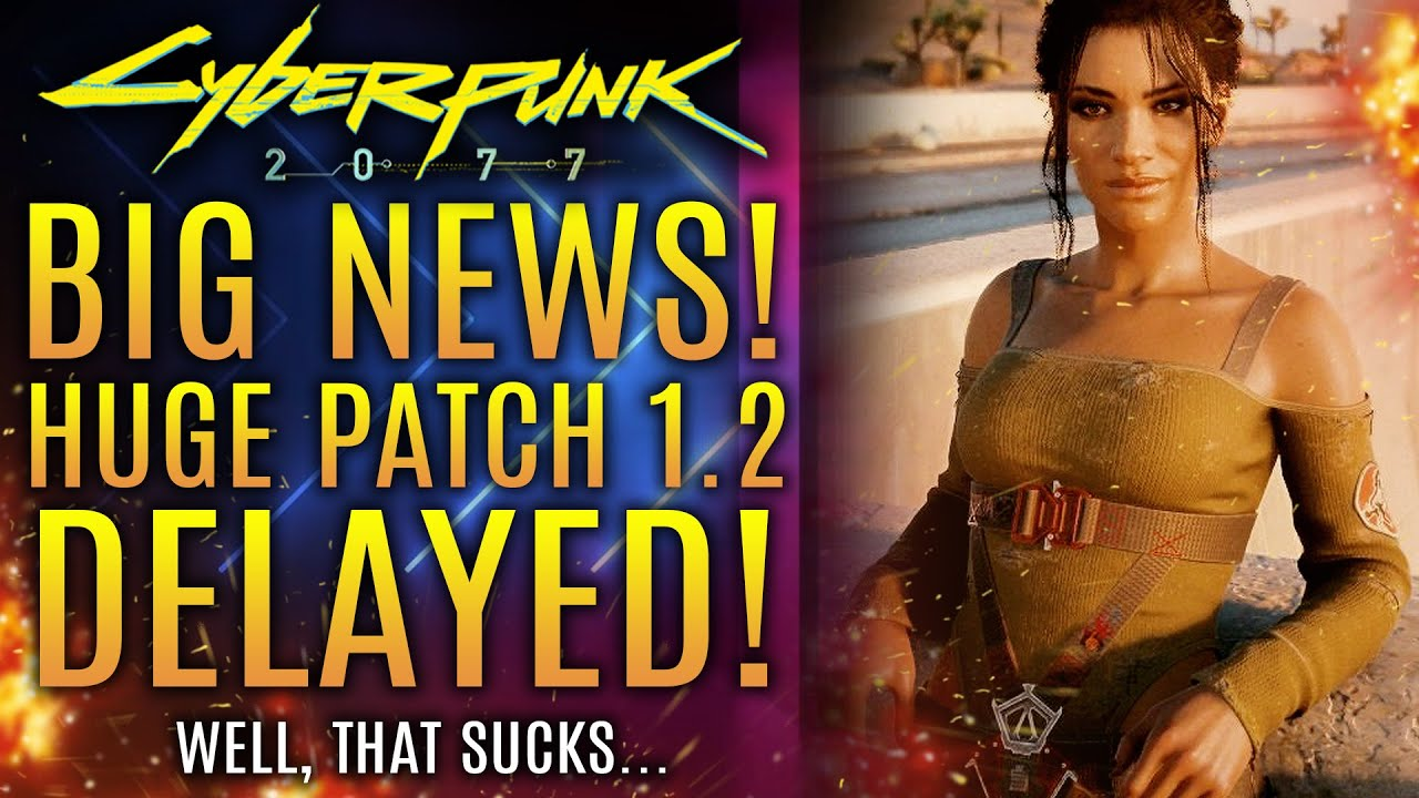 Cyberpunk 2077 - BIG News Update! Patch 1.2 Officially Delayed! Internal QA Testing Begins and More!