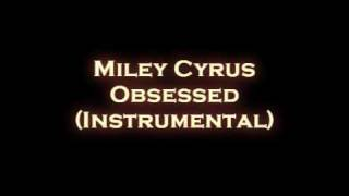 Miley Cyrus - Obsessed (Instrumental Version!!) HQ!!