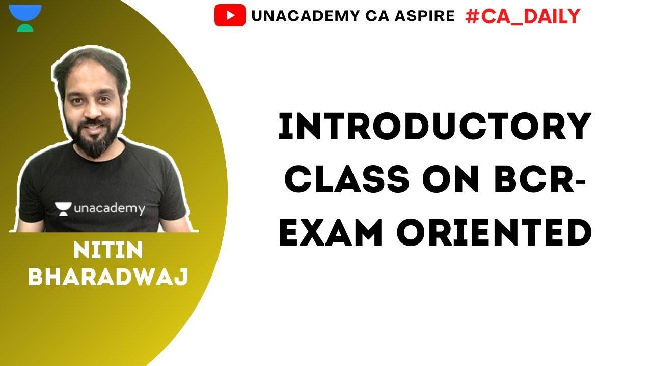Introductory Class on BCR- Exam Oriented | Unacademy CA Aspire | Nitin Bharadwaj