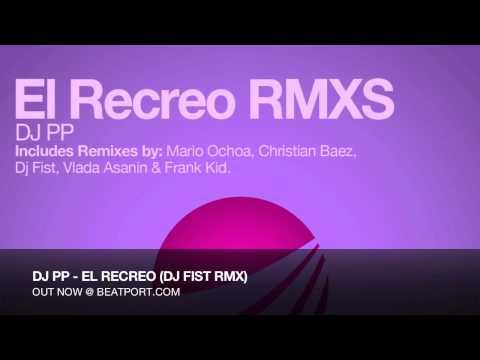 DJ PP - EL RECREO (DJ FIST RMX)