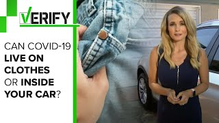 VERIFY: Can COVID-19 live on clothes or inside your car?