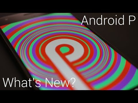 Android P - What's New?
