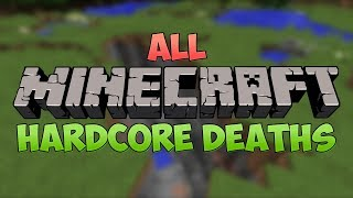 All Minecraft Hardcore Deaths (Season 1 - Season 6) | PeanutButterGamer
