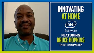 Bruce Hopkins | Innovating at Home | Intel Software