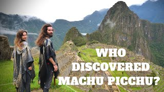 WHO discovered Machu Picchu? The LOST CITY of the Incas - Exploring Peru